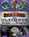 The Ultimate Guide to the Dragons: Guide to the Dragons Volume 1; Guide to the Dragons Volume 2; Guide to the Dragons Volume 3 by Cordelia Evans, Maggie Testa (Paperback / softback, 2016)