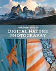 John Shaw's Guide to Digital Nature Photography by John Shaw (Paperback, 2015)