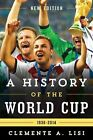 A History of the World Cup: 1930-2014 by Clemente Angelo Lisi (Paperback, 2015)