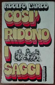 Cosi ridono i saggi - Adolfo L'arco - Gribaudi, 1972 - A