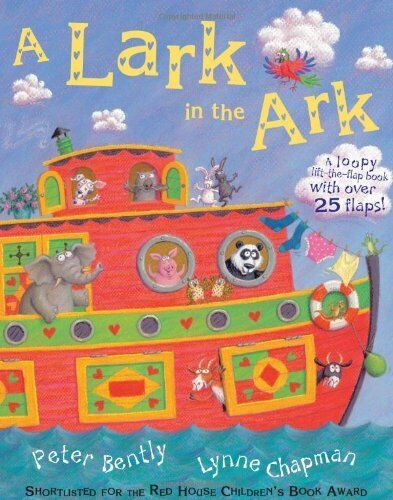 A Lark in the Ark: A Loopy Lift-the-flap Book,Peter Bently,Lynne Chapman