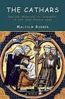 The Cathars: Dualist Heretics in Languedoc in the High Middle Ages by Malcolm Barber (Paperback, 2000)