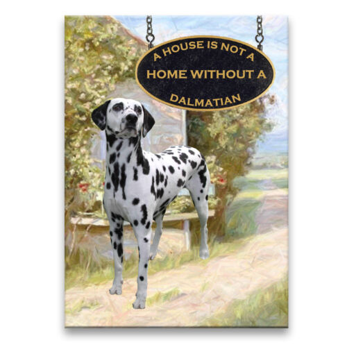 DALMATIAN A House Is Not A Home FRIDGE MAGNET New DOG