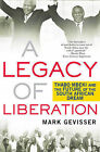A Legacy of Liberation: Thabo Mbeki and the Future of the South African Dream by Mark Gevisser (Paperback, 2010)