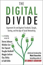 The Digital Divide: Arguments for and Against Facebook, Google, Texting, and the