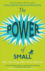 The Power of Small by Linda Kaplan, Robin Koval (Paperback, 2011)