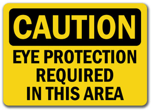 Caution Sign - Eye Protection Required In This Area - 10