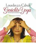 Gesichts-Yoga von Lourdes Julian Doplito-Cabuk (2014, Kunststoffeinband)