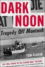Dark Noon: The Final Voyage of the Fishing Boat Pelican-ExLibrary