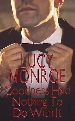 Goodness Had Nothing To Do With It (Zebra Contemporary Romance)