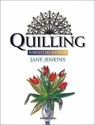 Quilling : Techniques and Inspiration by Jane Jenkins (2003, Paperback)