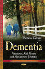 Dementia: Prevalence, Risk Factors and Management Strategies by Nova Science Publishers Inc (Hardback, 2014)