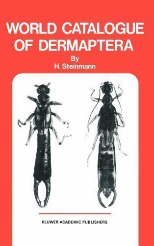 Series Entomologica: World Catalogue of Dermapters by H. Steinmann (1989,...