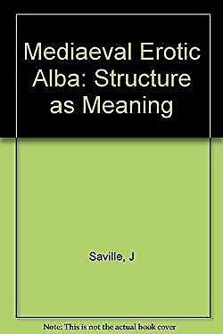 Medieval Erotic Alba : Structure As Meaning by Saville, Jonathan