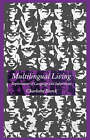 Multilingual Living: Explorations of Language and Subjectivity by Charlotte Burck (Paperback, 2004)