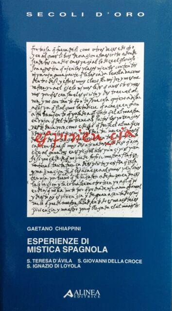 (Letteratura) G. Chiappini - ESPERIENZE DI MISTICA SPAGNOLA - Alinea 1999
