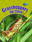 Grasshoppers Up Close by Greg Pyers (Hardback, 2005)