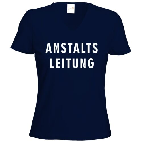 Fun RAHMENLOS® Geschenke T-Shirt Damen V-Neck getshirts Anstaltsleitun..
