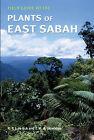 Field Guide to the Plants of East Sabah by Rogier De Kok, Tim Utteridge (Paperback, 2010)