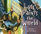 Luis Paints The World Library Edition by Farish Terry 9781467757966