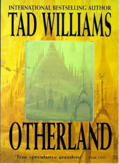Otherland: City of Golden Shadow Bk. 1 By Tad Williams