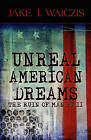 Unreal American Dreams: The Ruin of Man PT II by Jake I Waiczis (Paperback / softback, 2010)