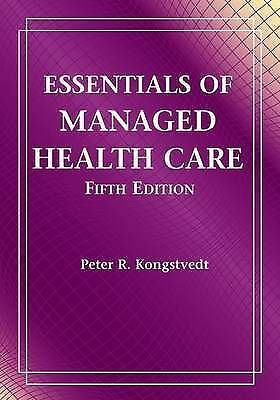 Essentials of Managed Health Care by Peter Kongstevdt (Paperback, 2007)