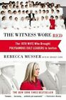 The Witness Wore Red: The 19th Wife Who Helped to Bring Down a Polygamous Cult by M. Bridget Cook, Rebecca Musser (Paperback, 2014)