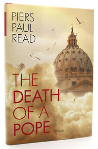 Piers Paul Read THE DEATH OF A POPE  A Novel 1st Edition 1st Printing
