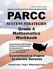PARCC Success Strategies Grade 4 Mathematics Workbook: Comprehensive Skill Building Practice for the Partnership for Assessment of Readiness for College and Careers Assessments by Mometrix Media LLC (Paperback / softback, 2015)