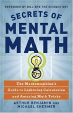 Secrets of Mental Math : The Mathemagician's Guide to Lightning Calculation and Amazing Math Tricks by Arthur Benjamin and Michael Shermer (2006, Paperback)