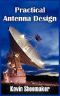 Practical Antenna Design by Kevin Owen Shoemaker (Hardback, 2011)