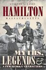 Hamilton, Massachusetts: Myths, Legends & a Few Quirky Characters by Annette V Janes (Paperback / softback, 2008)