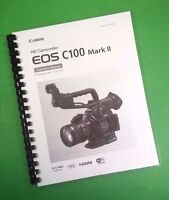 Color Printed Canon Camcorder Eos C100 Mark Ii Manual User Guide 214 Pages.
