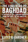 The Long Road to Baghdad: A History of U.S. Foreign Policy from the 1970s to the Present by The New Press (Paperback, 2010)