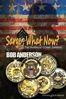 Sarge, What Now? by Bob Anderson (Paperback / softback, 2013)