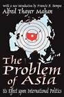 The Problem of Asia: Its Effect upon International Politics by A. T. Mahan (Paperback, 2003)