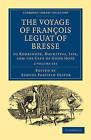 The Voyage of Francois Leguat of Bresse to Rodriguez, Mauritius, Java, and the Cape of Good Hope 2 Volume Paperback Set: Transcribed from the First English Edition by Francois Le Guat (Multiple copy pack, 2010)