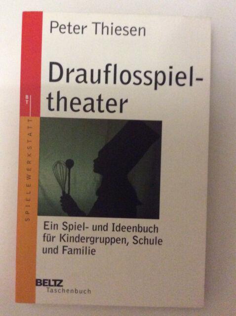 Drauflosspieltheater von Peter Thiesen, Ein Spiel- und Iddeenbuch