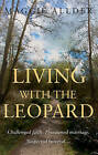 Living with the Leopard by Maggie Allder (Paperback, 2016)