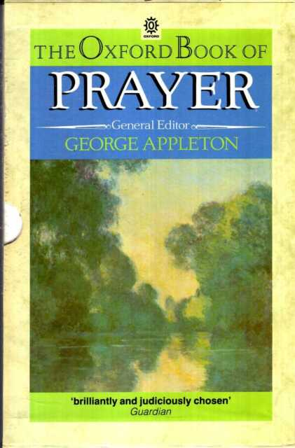 Appleton, George &  Davie, Donald THE OXFORD BOOK OF PRAYER [WITH] THE NEW OXFOR