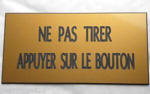 """Brillant Plaque Gravée """"ne Pas Tirer Appuyer Sur Le Bouton"""" Signaletique Format 48x100 Mm"""