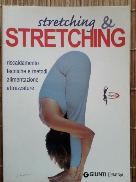 """STRETCHING & STRETCHING "" AAVV, GIUNTI DEMETRA, 2011, RISTAMPA, OTTIMO"