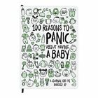100 Reasons to Panic About Having a Baby Journal by Hardcover Book (english)