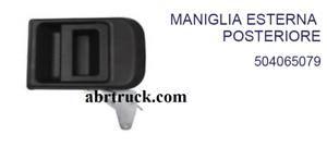 MANIGLIA APRI PORTA POSTERIORE IVECO GAMMA DAILY S2000 IN POI IVECO 504065079