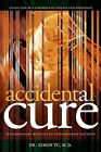 Accidental Cure: Extraordinary Medicine for Extraordinary Patients by Simon Yu (Paperback / softback, 2010)
