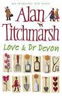 Love and Dr. Devon by Alan Titchmarsh (Hardback, 2006)