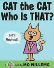 Cat the Cat, Who Is That? by Mo Willems (Hardback, 2010)