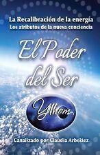 El Poder Del Ser YLHOM : La Re-Calibración de la Energía by Claudia Arbeláez...