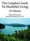 The Complete Guide To Healthful Living 2nd Edition by Jeffrey Whitlow M.D., Charles M. Rhodes (Paperback, 2006)